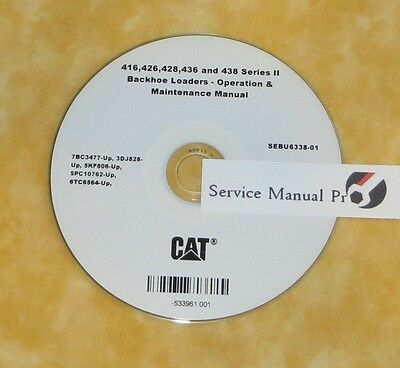 Sebu6338 Cat 416 426 428 436 438 Backhoe Loader Operation Maintenance Manual Cd.