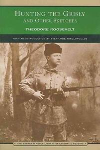 Theodore Roosevelt-Hunting The Grisly And Other Sketch BOOK NEU