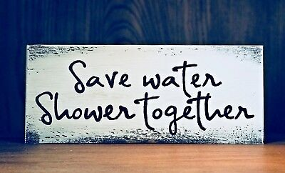 Rustic Wood Sign, SAVE WATER SHOWER TOGETHER Bathroom Sign Farmhouse Home - Rustic Showers