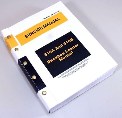 Service Manual For John Deere 310a 310b Tractor Loader Backhoe Repair Technical