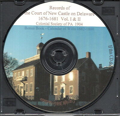Court Records of New Castle Delaware 1676-1681 + Bonus