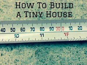 """Workshop: """"HOW TO BUILD A TINY HOUSE"""" for DIY Tiny House Builders Castlemaine Mount Alexander Area Preview"""