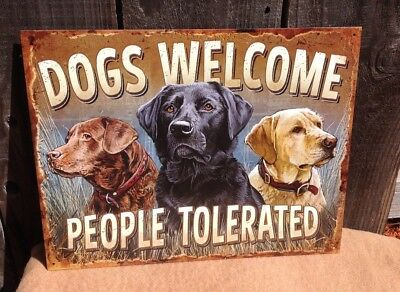 Dogs Welcome People Tolerated Hunting Sign Tin Vintage Garage Bar Decor Old