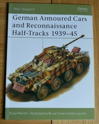 Osprey New Vanguard 29 German Armoured Cars & Reconnaissance Half Tracks 1939-45