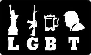 LGBT Liberty Guns Beer Trump AR Rifle NRA Funny Vinyl Bumper Sticker