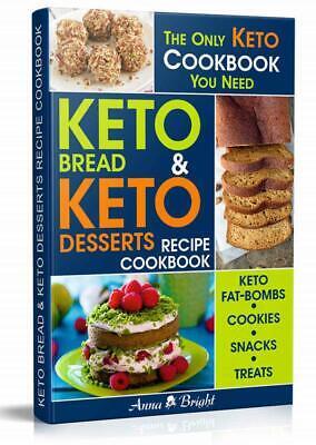 Keto Bread and Keto Desserts Recipe Cookbook: All in 1 - Best Keto Bread