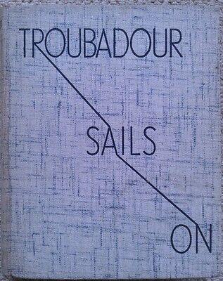 Troubadour Sails On By B J Klitgaard  Seeley Service 1938  Sailing Waterways 1St