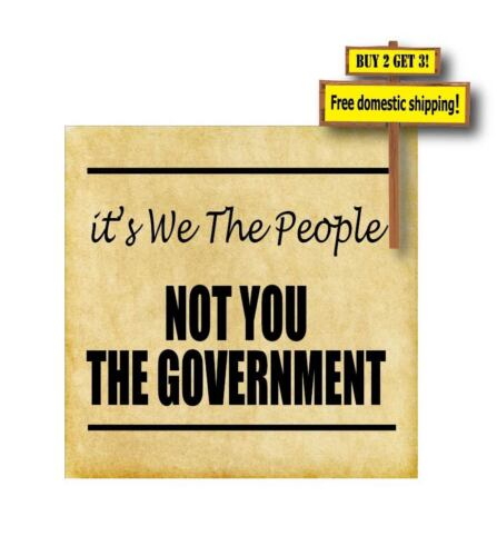 Its We the People Not you the Government 4x4 Gun Rights Sticker Decal