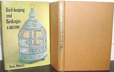 BIRD-KEEPING & BIRDCAGES a HISTORY Sonia Roberts HB DJ 1st Ed ills AVIARY DESIGN