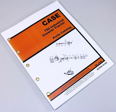 J I Case 750 Industrial Crawler Tractor Loader Parts Manual Catalog 1042