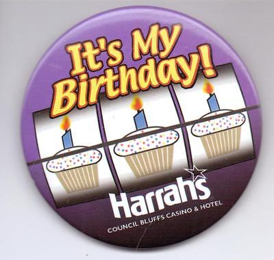 IT'S MY BIRTHDAY-HARRAH'S-COUNCIL BLUFFS CASINO-THREE INCHES WIDTH-PINBACK