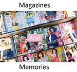 Magazines and Memories