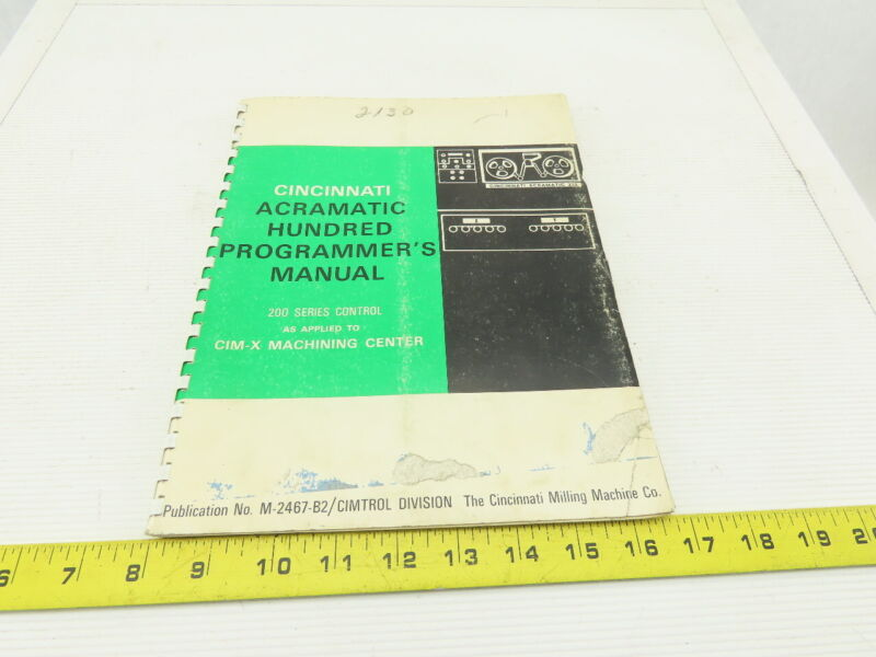 Cincinnati Acramatic M-2467-B2 Series 200 Control Programmers Manual