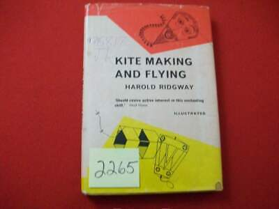 KITE MAKING AND FLYING BY HAROLD RIDGWAY EXCELLENT ILLUSTRATIONS & INSTRUCTIONS Fly Away Kite
