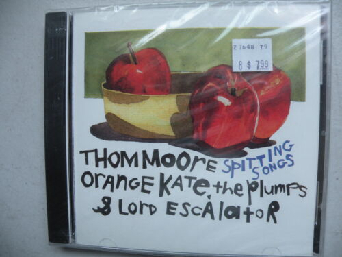 Thom Moore Spitting Songs CD Orange Kate The Plumps & Lord Escalator SEALED !