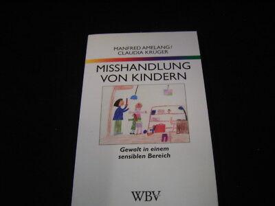 Misshandlung von Kindern  Gewalt in einem sensiblen Bereich v. Amelang/Krüger