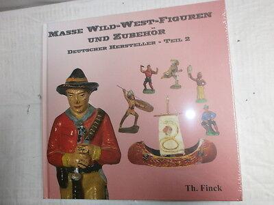 Sammlerbuch Masse Wildwestfiguren Th. Finck Teil 2 Lineol Leyla DDR Lisanto Hopf