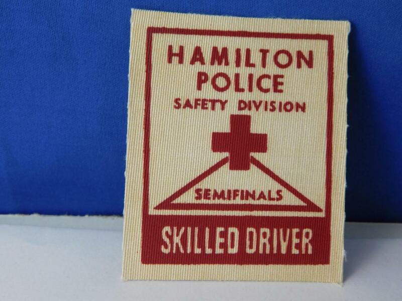 HAMILTON POLICE SAFETY DIVISION VINTAGE AWARD PATCH BADGE SKILLED DRIVER
