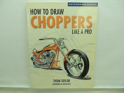 How To Draw Choppers Like A Pro Book By Thom Taylor B3716 (How To Draw A B)