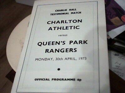 72/73CHARLTON ATHLETIC V QUEENS PARK RANGERS [HALL TESTINMONIAL]30/4/73 MINT CON