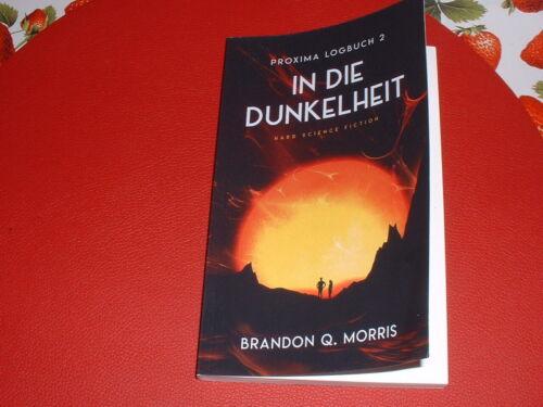 "Brandon Q. Morris Proxima-Logbuch 2 ""In die Dunkelheit"""