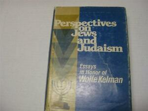 Perspectives on Jews and Judaism Essays in Honor of Wolfe Kelman ...