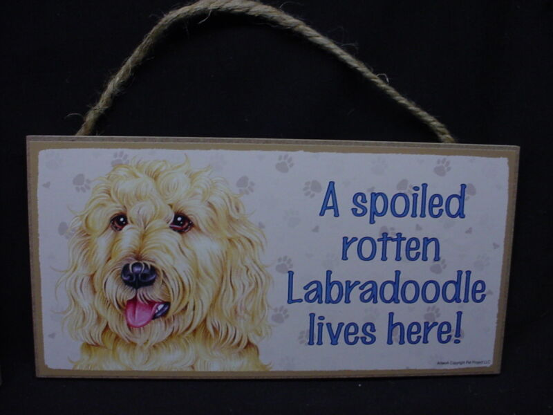 BLOND LABRA DOODLE Spoiled Rotten DOG SIGN wood PLAQUE Yellow Labradoodle puppy