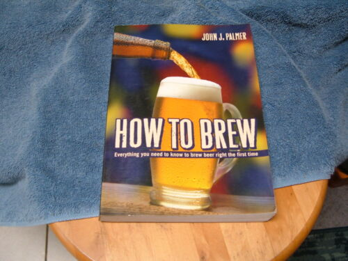 """""""HOW TO BREW: EVERYTHING YOU NEED TO KNOW TO BREW BEER RIGHT THE 1ST TIME"""" BOOK"""
