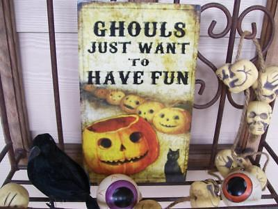 NWT Happy HALLOWEEN Wall Sign Wall Decor Ghouls Just Want To Have Fun  6 x 10
