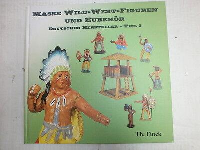 Sammlerbuch Masse Wildwestfiguren Th. Finck Teil 1 Hausser Elastolin DDR Fröha