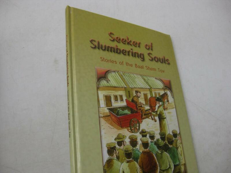 Seeker of Slumbering Souls Stories of the Baal Shem Tov ILLUSTRATED CHILDREN