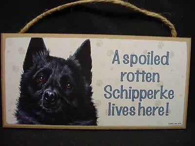 A Spoiled Rotten SCHIPPERKE DOG SIGN wood WALL PLAQUE puppy Skipper USA MADE new
