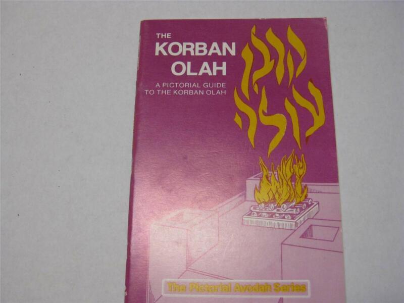 The Korban Olah: A Pictorial Guide to the Korban Olah