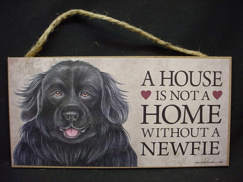 NEWFIE A House Is Not A Home NEWFOUNDLAND DOG wood SIGN hanging WALL PLAQUE USA