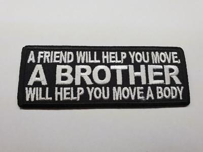 A FRIEND WILL HELP YOU MOVE Biker Patch Embroidered Sew Iron on Motorcycle CUT