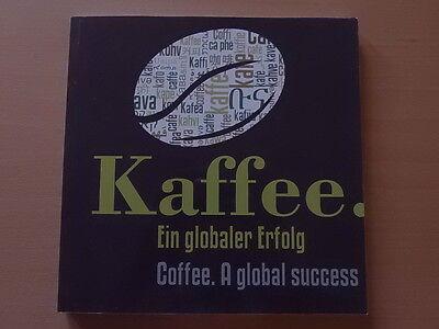 Seltenes Fachbuch: KAFFEE - EIN GLOBALER ERFOLG - Coffee a global sucess