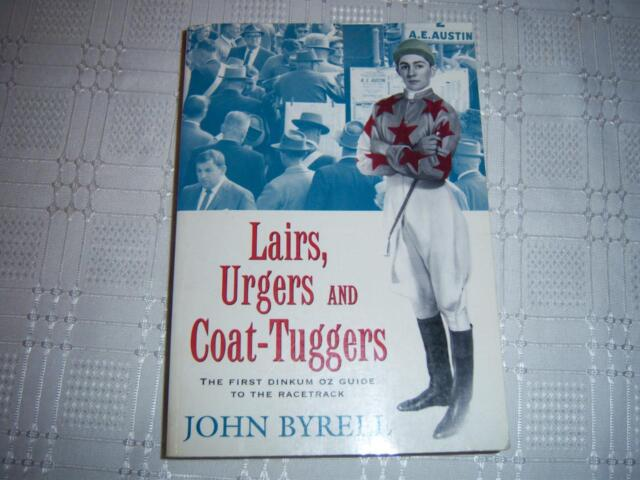 Lairs, Urgers and Coat-Tuggers by John Byrell Book Oz guide to the racetrack