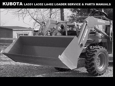 KUBOTA LA351 LA352 LA402 WORKSHOP & PARTS MANUALS LA 351 352 402 Tractor Loaders