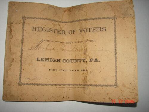 RARE 1875 REGISTER OF VOTERS Washington Twp. Lehigh Co., Pa. Slatington, Pa