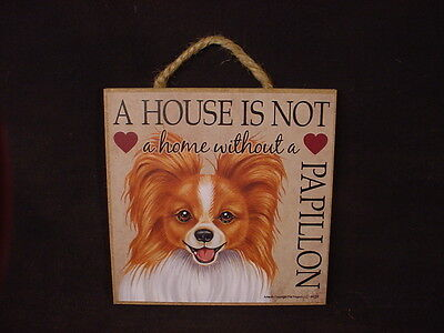 PAPILLON A House Is Not Home DOG Easel Stand WOOD SIGN Hanging Wall PLAQUE puppy