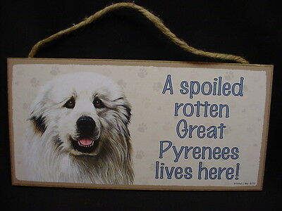 GREAT PYRENEES A Spoiled Rotten DOG PICTURE ART SIGN wood PLAQUE white puppy NEW
