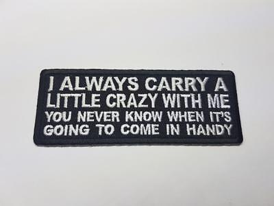 I ALWAYS CARRY A LITTLE CRAZY WITH ME Biker Patch Embroidered Sew Iron on vest