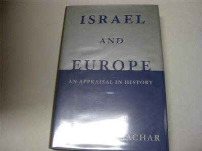 Israel And Europe  An Appraisal In History By Howard Morley Sachar
