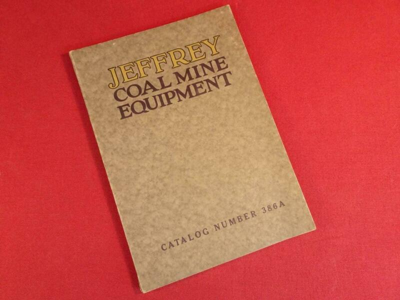 RARE ANTIQUE VINTAGE 1925 JEFFREY COAL MINING EQUIPMENT CATALOG GREAT PHOTOS!