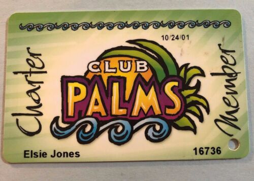 2001 CLUB PALMS Charter Member Casino Players Slot Card Dated 10/24/01