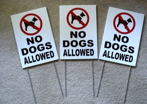 """(3) NO DOGS ALLOWED Coroplast Signs with Stakes 8""""x12"""" New white"""