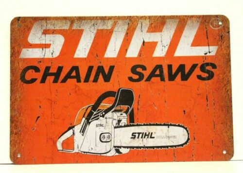 Stihl Chainsaws Tin Metal Poster Sign Vintage Style Ad Power Tools Equipment