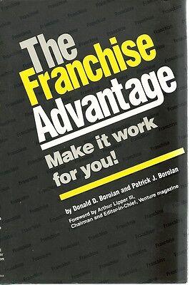 The Franchise Advantage - Donald D. Boroian - HC - 1987 - National