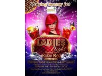 Ladies Night (18+ Only) Friday 23rd Sept £15.00 each or 10 for £135.00