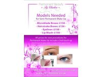 *Models required* for Semi-Permanent Make up and Microblading